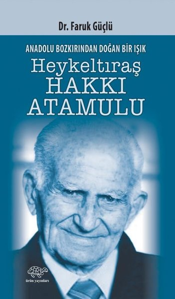 Anadolunun Bozkırından Doğan Bir Işık Heykeltraş Hakkı Atamulu.pdf