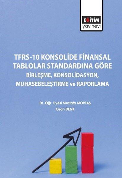 TFRS-10 Konsolide Finansal Tablolar Standardına Göre Birleşme Konsolidasyon Muhasebeleştirme ve Rapo.pdf