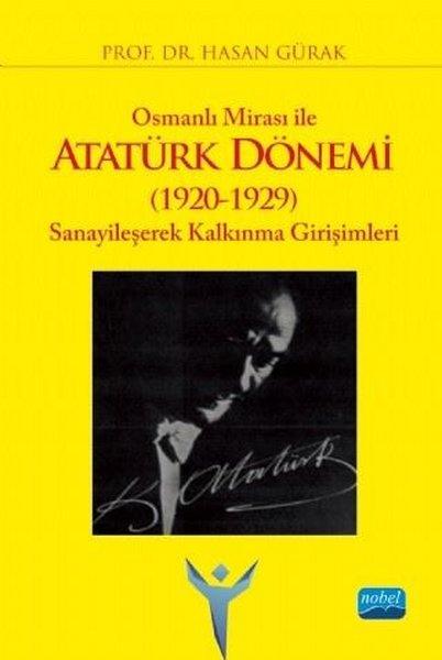 Osmanlı Mirası ile Atatürk Dönemi 1920-1929 :Sanayileşerek Kalkınma Girişimleri.pdf