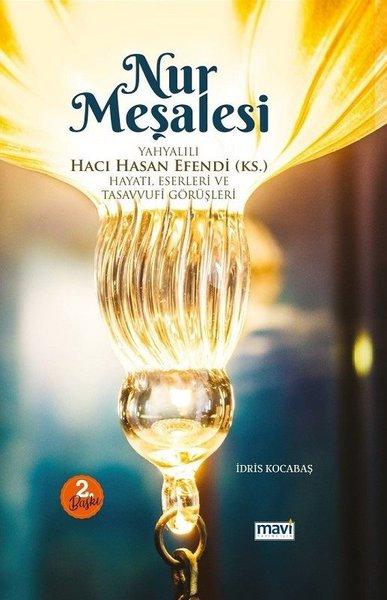 Nur Meşalesi: Yahyalılı Hacı Hasan Efendi-Hayatı Eserleri ve Tasavvuf Görüşleri.pdf