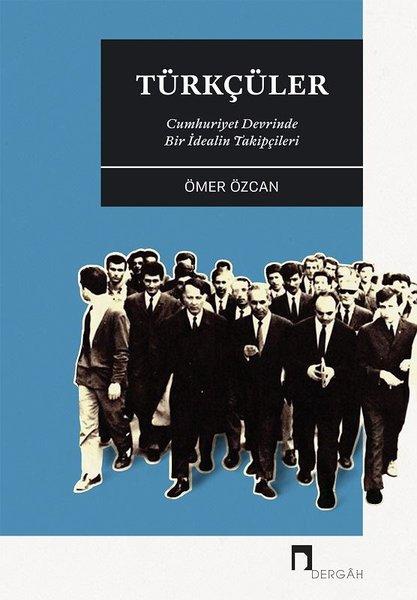 Türkçüler-Cumhuriyet Devrinde Bir İdealin Takipçileri.pdf