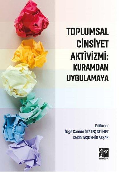 Toplumsal Cinsiyet Aktivizmi: Kuramdan Uygulamaya.pdf
