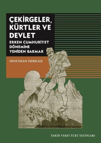 Çekirgeler Kürtler ve Devlet-Erken Cumhuriyet Dönemine Yeniden Bakmak.pdf