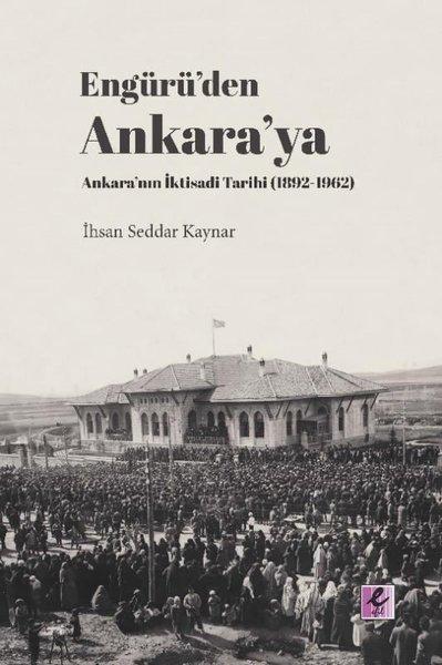 Engürü'den Ankara'ya Ankara'nın İktisadi Tarihi 1892-1962.pdf