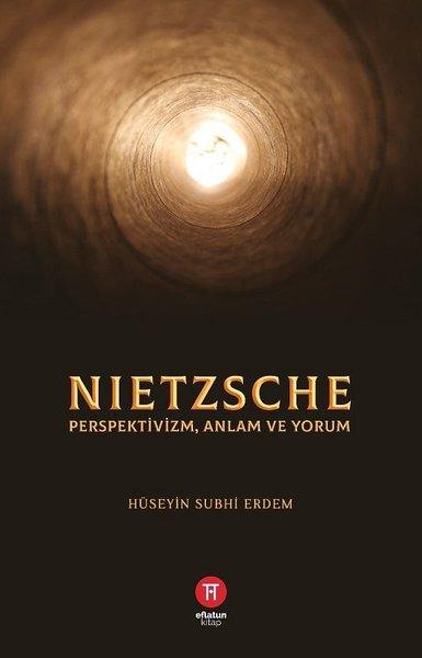 Nietzsche: Perspektivizm Anlam ve Yorum.pdf