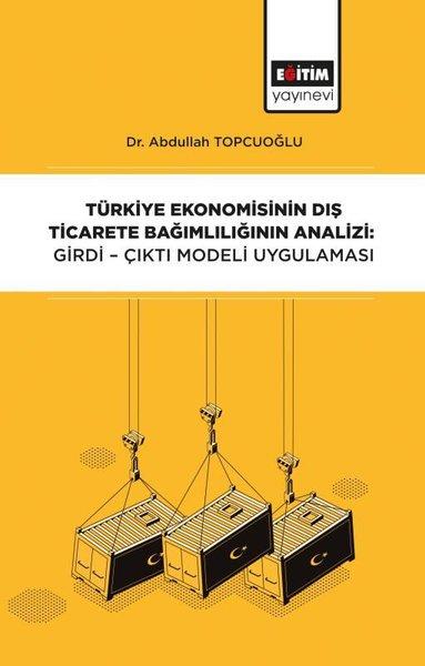 Türkiye Ekonomisinin Dış Ticarete Bağımlılığının Analizi: Girdi-Çıktı Modeli.pdf