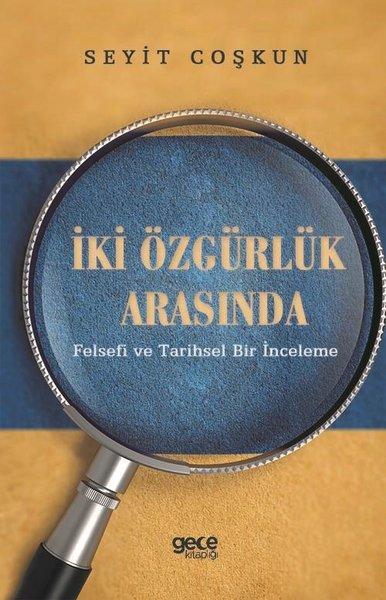 İki Özgürlük Arasında-Felsefi ve Tarihsel Bir İnceleme.pdf