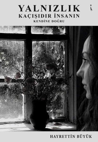 Yalnızlık Kaçışıdır İnsanın Kendine Doğru.pdf