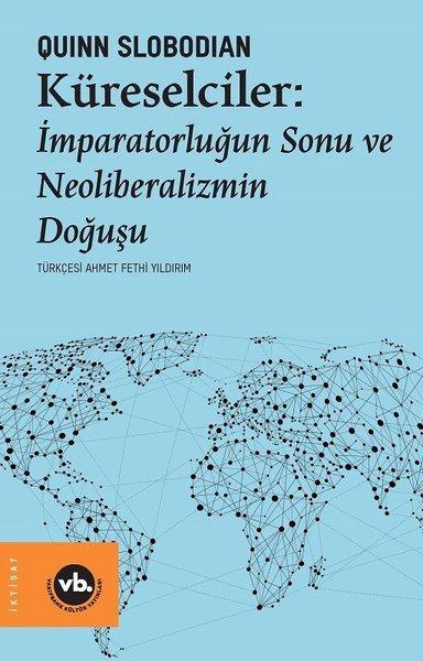 Küreselciler: İmparatorluğun Sonu ve Neoliberalizmin Doğuşu.pdf