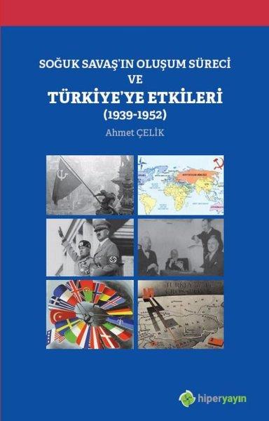 Soğuk Savaşın Oluşum Süreci ve Türkiyeye Etkileri 1939-1952.pdf