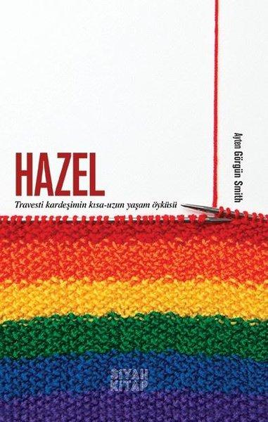 Hazel: Travesti Kardeşimin Kısa-Uzun Yaşam Öyküsü.pdf