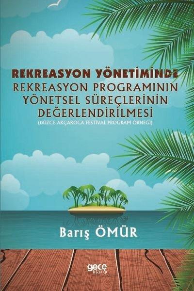 Rekreasyon Yönetiminde Rekreasyon Programının Yönetsel Süreçlerinin Değerlendirilmesi.pdf