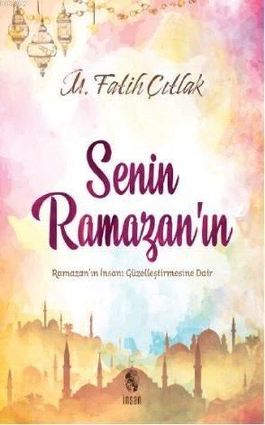 Senin Ramazanın-Ramazanın İnsanı Güzelleştirmesine Dair.pdf