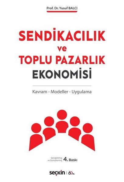 Sendikacılık ve Toplu Pazarlık Ekonomisi: Kavram-Modeller-Uygulama.pdf