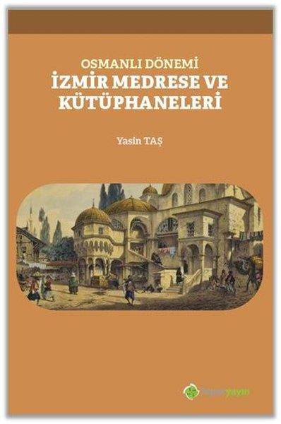 Osmanlı Dönemi İzmir Medrese ve Kütüphaneleri.pdf