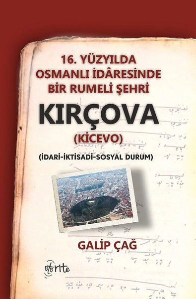 16.Yüzyılda Osmanlı İdaresinde Bir Rumeli Şehri Kırçova-İdari İktidadi Sosyal Durum.pdf