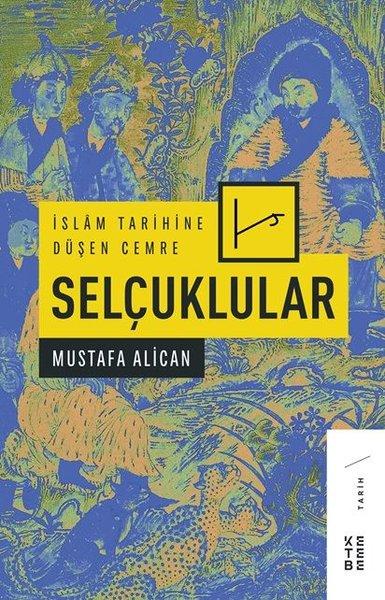 İslam Tarihine Düşen Cemre: Selçuklular.pdf