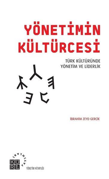 Yönetimin Kültürcesi-Türk Kültüründe Yönetim ve Liderlik.pdf