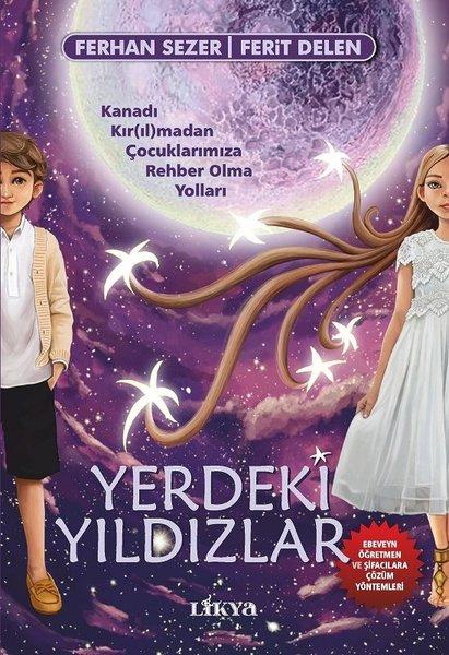 Yerdeki Yıldızlar - Kanadı Kırılmadan Çocuklarımıza Rehber Olma Yolları.pdf
