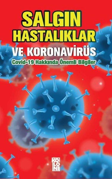 Salgın Hastalıklar ve Koronavirüs: Covid-19 Hakkında Önemli Bilgiler.pdf