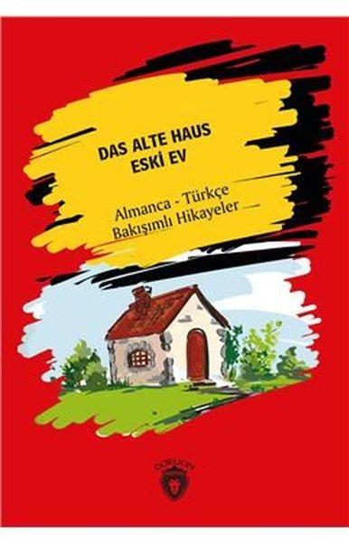 Das Alte Haus-Almanca-Türkçe Bakışımlı Hikayeler.pdf