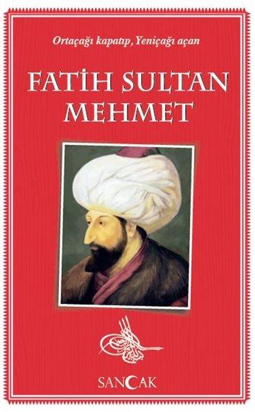 Fatih Sultan Mehmet-Ortaçağı Kapatıp Yeniçağı Açan.pdf