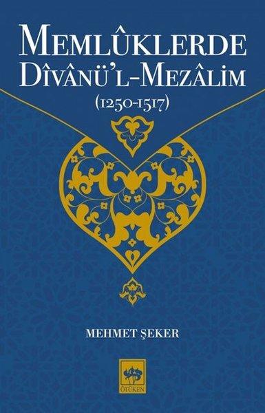 Memlüklerde Divanül-Mezalim 1250-1517.pdf