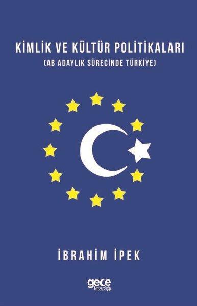 Kimlik ve Kültür Politikaları-AB Adaylık Sürecinde Türkiye.pdf