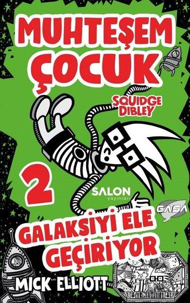 Muhteşem Çocuk Squidge Dibley 2-Galaksiyi Ele Geçiriyor.pdf