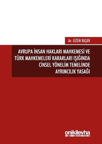 Avrupa İnsan Hakları Mahkemesi ve Türk Mahkemeleri Kararları Işığında Cinsel Yönelim Temelinde Ayrım.pdf