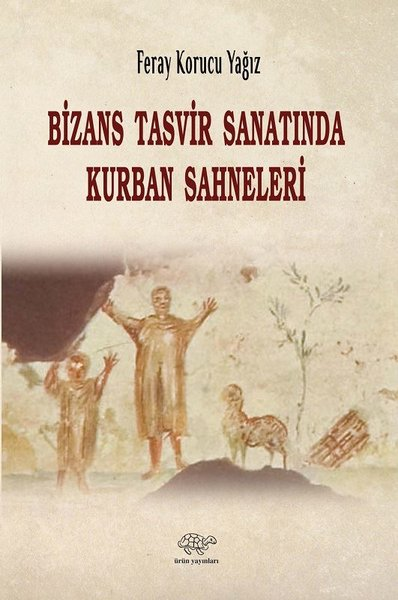 Bizans Tasvir Sanatında Kurban Sahneleri.pdf
