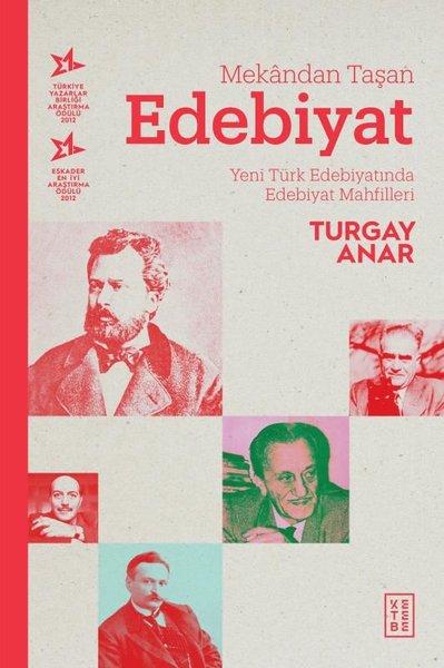 Mekandan Taşan Edebiyat-Yeni Türk Edebiyatında Edebiyat Mahfilleri.pdf