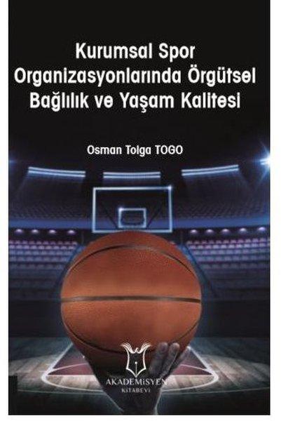 Kurumsal Spor Organizasyonlarında Örgütsel Bağlılık ve Yaşam Kalitesi.pdf