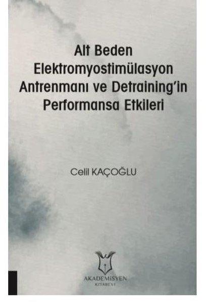 Alt Beden Elektromyostimülasyon Antrenmanı Ve Detrainingin Performansa Etkileri.pdf