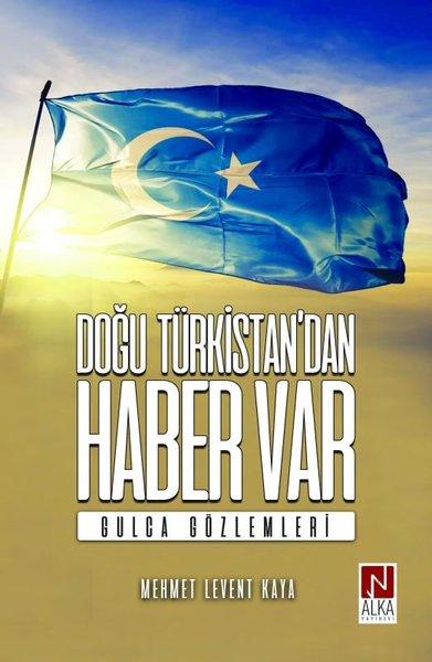 Doğu Türkistandan Haber Var - Gulca Gözlemleri.pdf