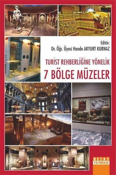 Turist Rehberliğine Yönelik 7 Bölge Müzeler.pdf
