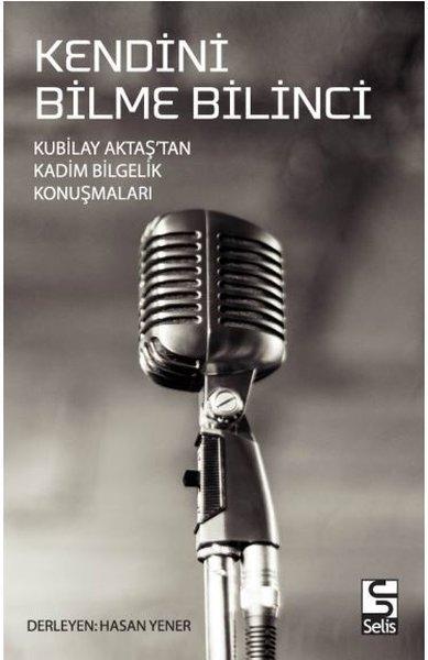 Kendini Bilme Bilinci - Kubilay Aktaştan Kadim Bilgelik Konuşmaları.pdf