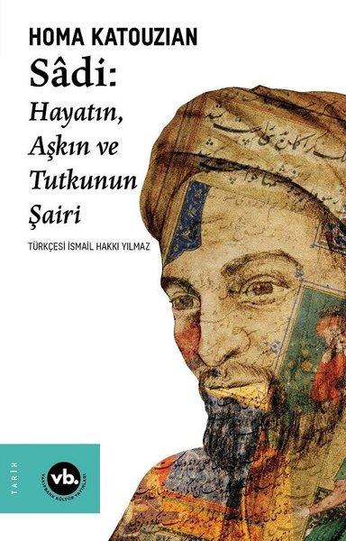 Sadi - Hayatın Aşkın ve Tutkunun Şairi.pdf