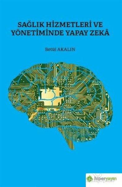 Sağlık Hizmetleri ve Yönetiminde Yapay Zeka.pdf