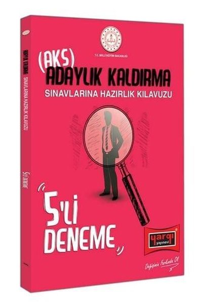 Yargı Yayınları Meb Adaylık Kaldırma (Aks) Sınavlarına Hazırlık Kılavuzu 5Li Deneme.pdf