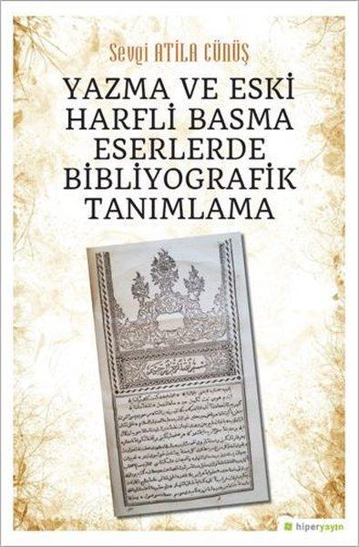 Yazma ve Eski Harfli Basma Eserlerde Bibliyografik Tanımlama.pdf