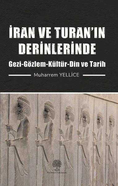İran ve Turanın Derinlerinde: Gezi - Gözlem - Kültür - Din ve Tarih.pdf