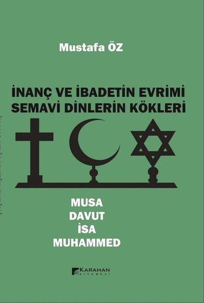 İnanç ve İbadetin Evrimi Semavi Dinlerin Kökleri: Musa - Davut - İsa - Muhammed.pdf