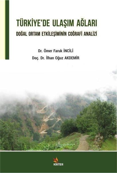 Türkiyede Ulaşım Ağları - Doğal Ortam Etkileşiminin Coğrafi Analizi.pdf