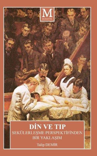 Din ve Tıp - Sekülerleşme Perspektifinden Bir Yaklaşım.pdf