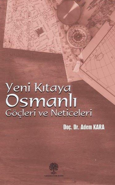 Yeni Kıtaya Osmanlı Göçleri ve Neticeleri.pdf