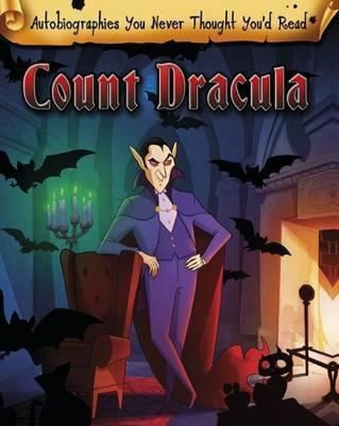 Count Dracula (Autobiographies You Never Thought Youd Read!).pdf