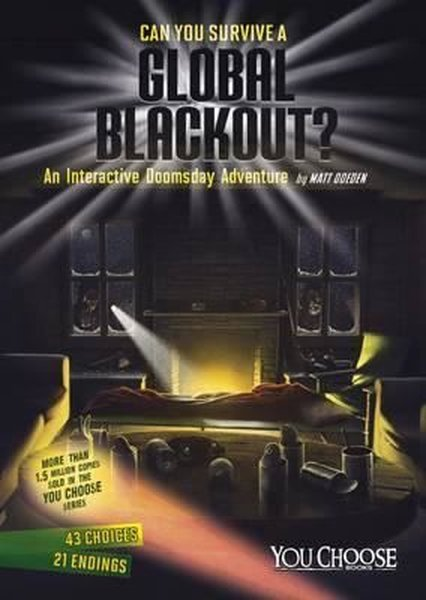Can You Survive a Global Blackout?: An Interactive Doomsday Adventure (You Choose: Doomsday).pdf