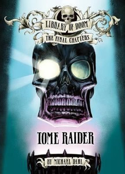 Tome Raider (Library of Doom: The Final Chapters).pdf