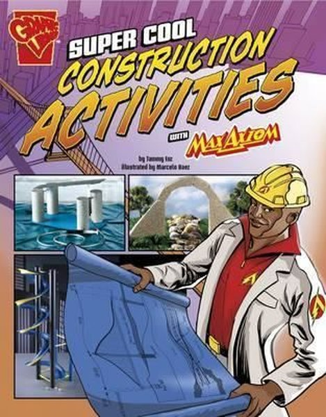 Super Cool Construction Activities with Max Axiom (Max Axiom Science and Engineering Activities).pdf